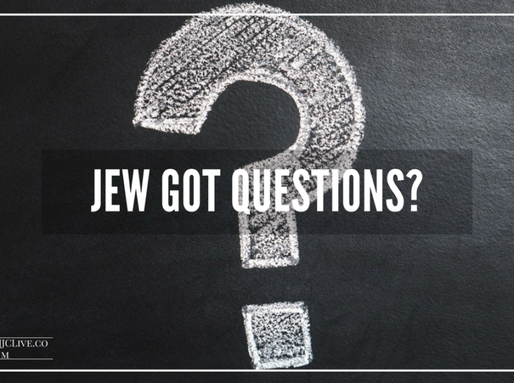 Jew Got Questions?